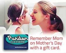 Remember mom on Mother's Day with a Puritan Cleaners Gift Card