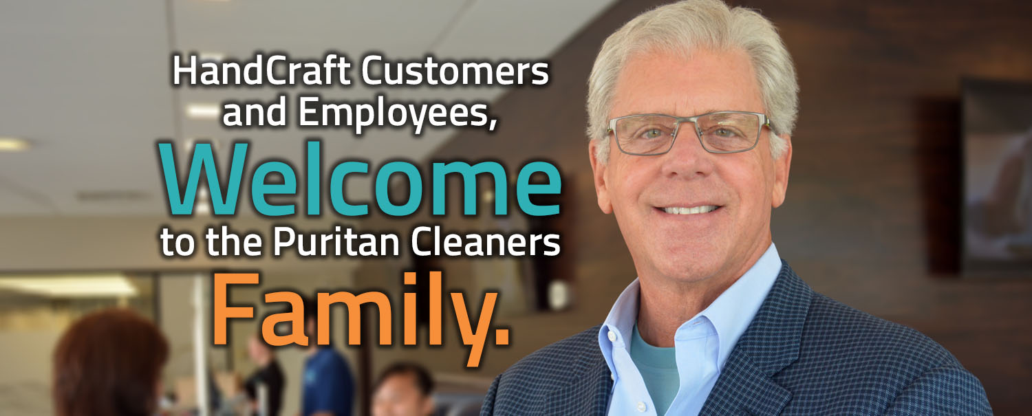 Puritan Cleaners welcomes the HandCraft Cleaners customers and employees to the family